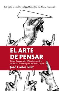 El arte de pensar - Jose Carlos Ruiz