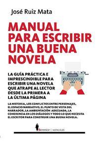 Manual Para Escribir Una Buena Novela - Jose Ruiz Mata