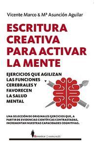 Escritura Creativa Para Activar La Mente - Maria Aguilar Calpe