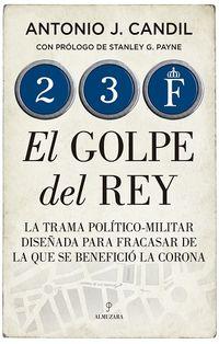 23-F, EL GOLPE DEL REY