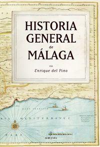 Historia General De Malaga - Enrique Del Pino