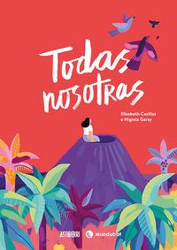 Todas Nosotras - Higinia Garay / Elizabeth Casillas