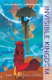 invisible kingdom 1 - en el camino - G. Willow Wilson / Christian Ward