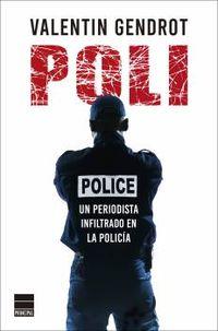 POLI - UN PERIODISTA INFILTRADO EN LA POLICIA