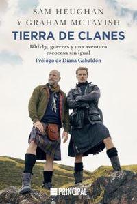 TIERRA DE CLANES - WHISKY, GUERRAS Y UNA AVENTURA ESCOCESA SIN IGUAL