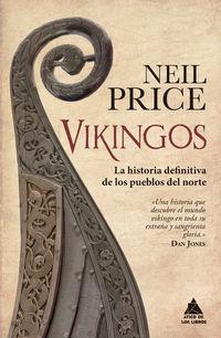 VIKINGOS - LA HISTORIA DEFINITIVA DE LOS PUEBLOS DEL NORTE