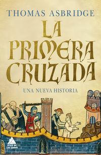 PRIMERA CRUZADA, LA - UNA NUEVA HISTORIA