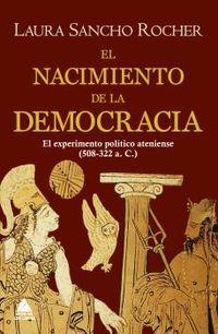EL NACIMIENTO DE LA DEMOCRACIA - EL EXPERIMENTO POLITICO ATENIENSE (508-322 A. C. )