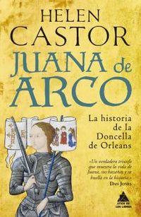 JUANA DE ARCO - LA HISTORIA DE LA DONCELLA DE ORLEANS