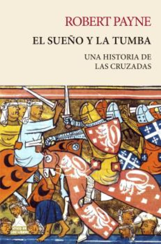 EL SUEÑO Y LA TUMBA - UNA HISTORIA DE LAS CRUZADAS