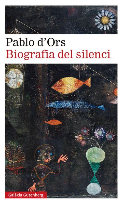 Biografia Del Silenci - PABLO D'ORS