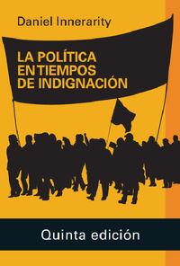 La politica en tiempos de indignacion - Daniel Innerarity