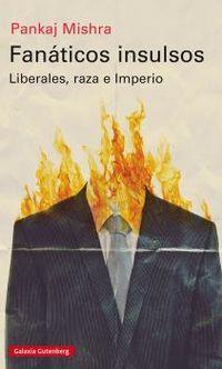 FANATICOS INSULSOS - LIBERALES, RAZA E IMPERIO