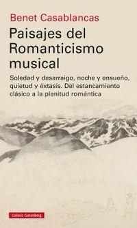 Paisajes Del Romanticismo Musical - Benet Casablancas