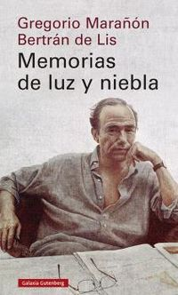 Memorias De Luz Y Niebla - Gregorio Marañon