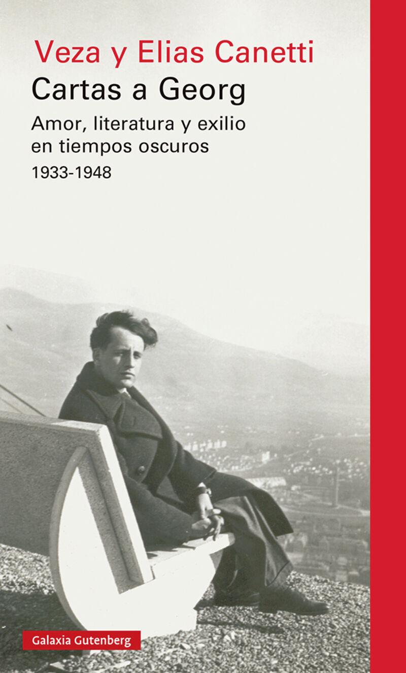 cartas a georg - amor, literatura y exilio en tiempos oscuros 1933-1948 - Elias Canetti / Veza Canetti