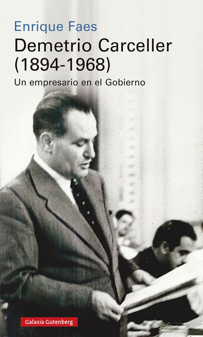 DEMETRIO CARCELLER (1894-1968) - VIDA Y NEGOCIOS DE UN EMPRESARIO EN EL GOBIERNO