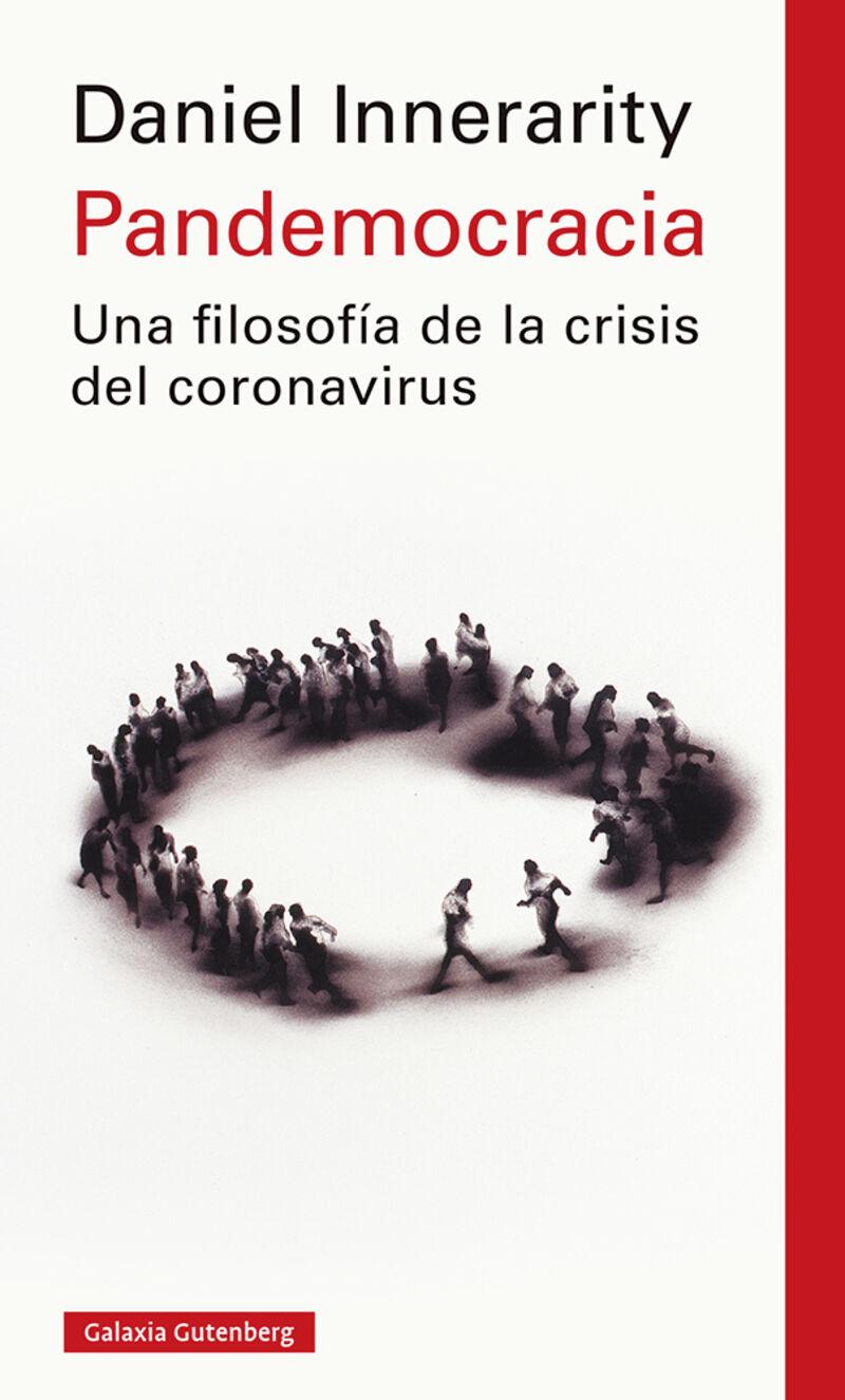 Pandemocracia - Una Filosofia De La Crisis Del Coronavirus (ed. Ampliada) - Daniel Innerarity