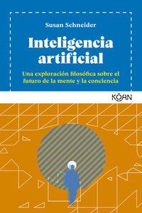 INTELIGENCIA ARTIFICIAL - UNA EXPLORACION FILOSOFICA SOBRE EL FUTURO DE LA MENTE Y LA CONCIENCIA