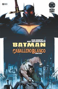 BATMAN - LA MALDICION DEL CABALLERO BLANCO 6