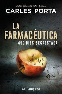 FARMACEUTICA, LA - 492 DIES SEGRESTADA