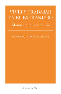 VIVIR Y TRABAJAR EN EL EXTRANJERO - MANUAL DE SUPERVIVENCIA