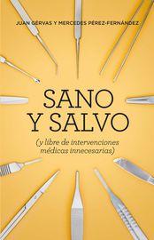 SANO Y SALVO (NE) - (Y LIBRE DE INTERVENCIONES MEDICAS INNECESARIAS)