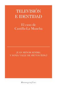 TELEVISION E IDENTIDAD - EL CASO DE CASTILLA-LA MANCHA