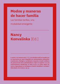MODOS Y MANERAS DE HACER FAMILIA - LAS FAMILIAS TARDIAS, UNA MODALIDAD EMERGENTE