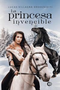 la princesa invencible - Lucas Villagra Ordozgoiti