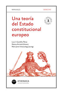 (3 ED) TEORIA DEL ESTADO CONSTITUCIONAL EUROPEO, UNA