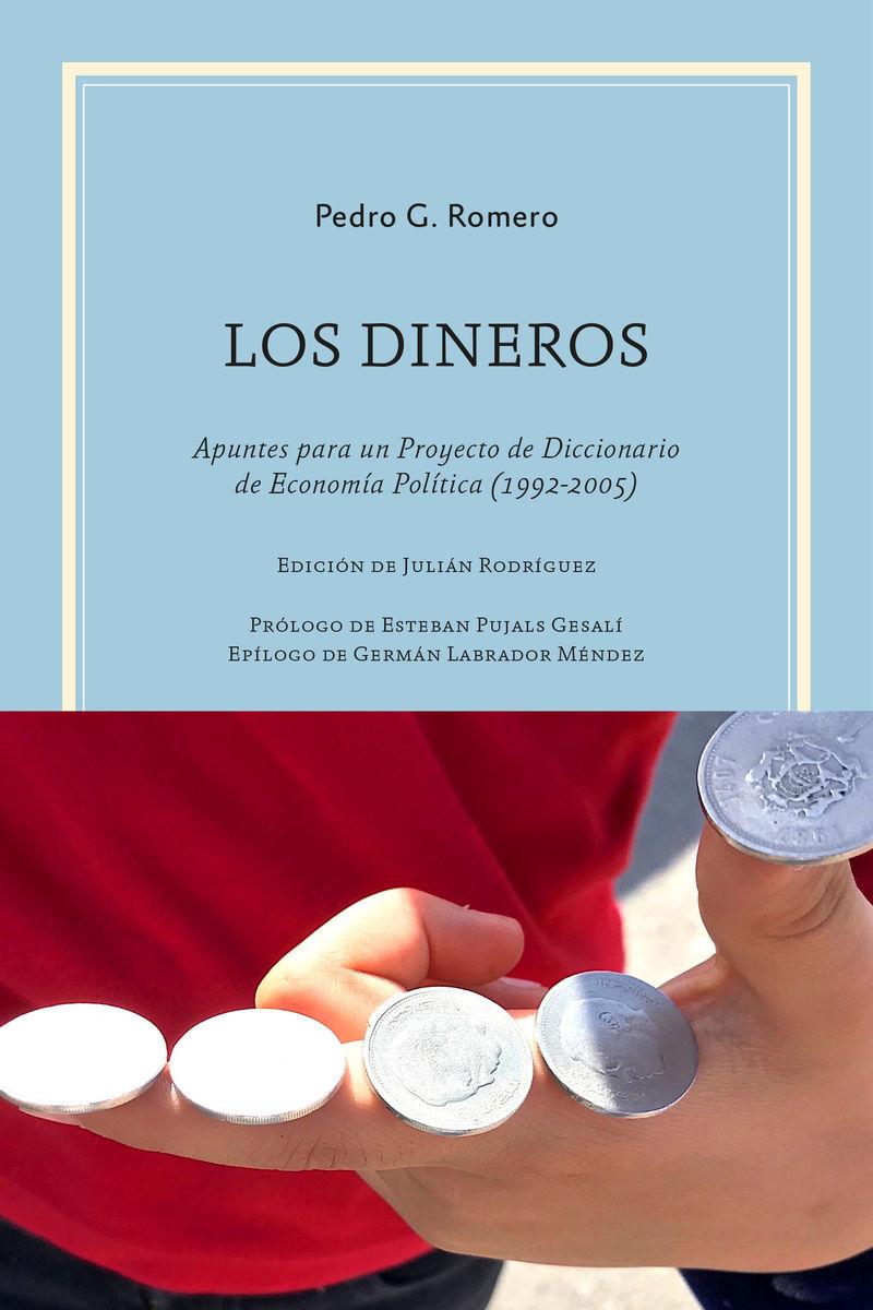 LOS DINEROS - APUNTES PARA UN PROYECTO DE DICCIONARIO DE ECONOMIA POLITICA (1992-2005