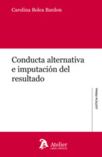 CONDUCTA ALTERNATIVA E IMPUTACION DEL RESULTADO