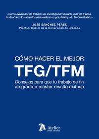 COMO HACER EL MEJOR TFM / TFG - CONSEJOS PARA QUE TU TRABAJO DE GRADO O MASTER RESULTE EXITOSO