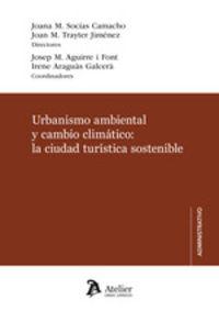URBANISMO AMBIENTAL Y CAMBIO CLIMATICO: LA CIUDAD TURISTICA SOSTENIBLE