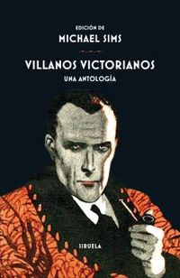 VILLANOS VICTORIANOS - UNA ANTOLOGIA