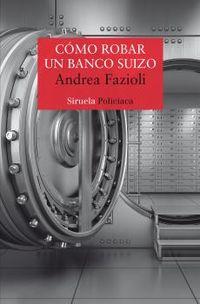 Como Robar Un Banco Suizo - Andrea Fazioli