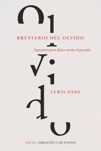 Breviario Del Olvido - Apuntes Para Dejar Atras El Pasado - Lewis Hyde