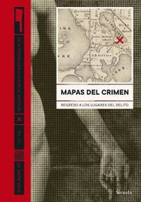 Mapas Del Crimen - Regreso A Los Lugares Del Delito - Drew Gray