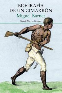 Biografia De Un Cimarron - Miguel Barnet