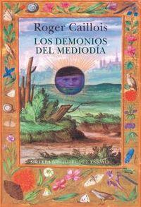 Los demonios del mediodia - Roger Caillois