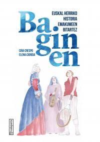 Baginen - Euskal Herriko Historia Emakumeen Bitartez - Cira Crespo / Elena Ciordia