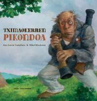 Tximaokerren Pikondoa - Ana G. Castellano / Mikel Mardones (il. )
