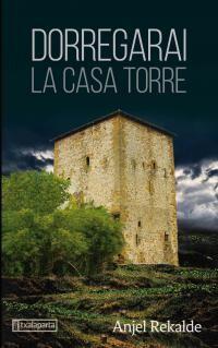 (5 Ed) Dorregarai - La Casa Torre - Anjel Rekalde Goikoetxea