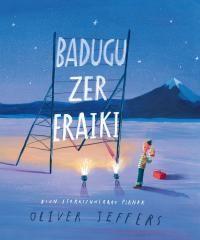 Badugu Zer Eraiki - Bion Etorkizunerako Planak - Oliver Jeffers