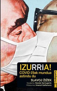 IZURRIA! COVID-19AK MUNDUA ASTINDU DU