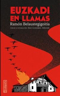 Euzkadi En Llamas - Ramon Belaustegigoitia