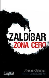 Zaldibar - Zona Cero - Ahoztar Zelaieta Zamakona