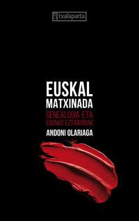 Euskal Matxinada - Genealogia Eta Egundo Eztabaidak - Andoni Olariaga