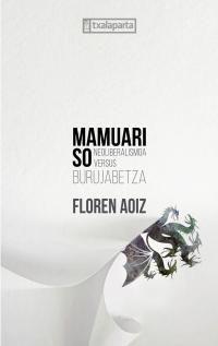 Mamuari So - Neoliberalismoa Versus Burujabetza - Floren Aoiz Monreal